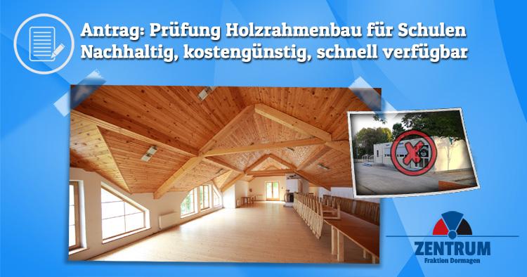 Zentrum Dormagen beantragt Prüfung Holzrahmenbau statt Metallcontainer für Schulen OGS