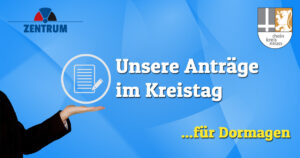 Antrag der Zentrumspartei für Dormagen im Kreistag des Rhein-Kreis Neuss