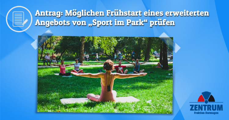 Antrag Zentrumsfraktion Dormagen - Frühstart Sport im Park