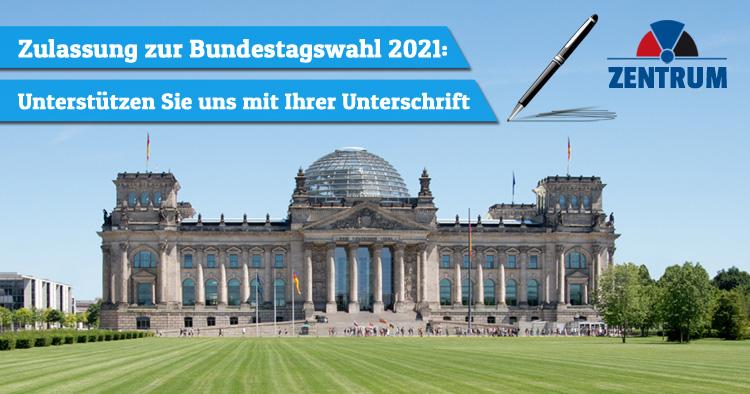 Zulassung Bundestagswahl 2021 Zentrum Unterstützerunterschriften Landesliste und Kandidat Walter Schmidt