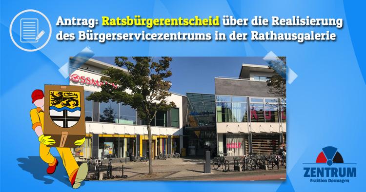 Ratsbürgerentscheid über das teure Bürgerservicezentrum in der Rathaus-Galerie Dormagen